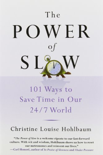 9780312570484: The Power of Slow: 101 Ways to Save Time in Our 24/7 World