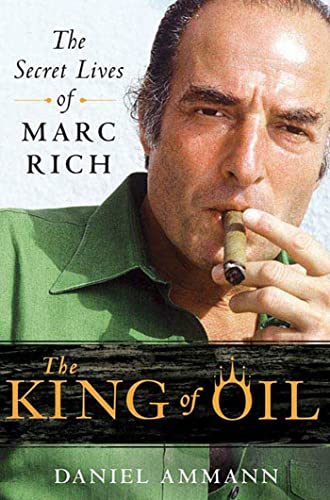 9780312570743: The King of Oil: The Secret Lives of Marc Rich