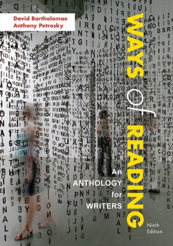 Ways of Reading: An Anthology for Writers: Bartholomae, David; Petrosky,