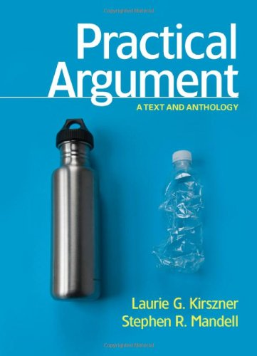 Practical Argument: A Text and Anthology: Laurie G. Kirszner,