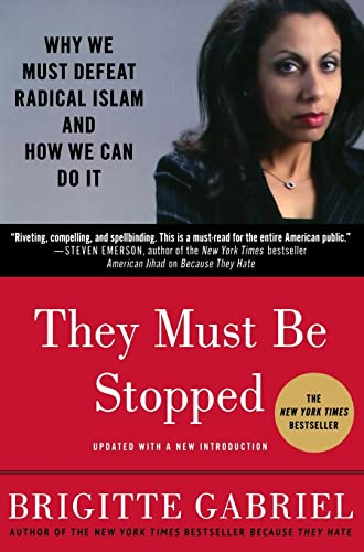 9780312571283: They Must Be Stopped: Why We Must Defeat Radical Islam and How We Can Do It