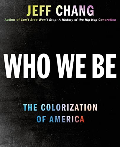 9780312571290: Who We Be: A Cultural History of Race in Post-Civil Rights America