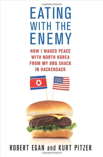 9780312571306: Eating with the Enemy: How I Waged Peace with North Korea from My BBQ Shack in Hackensack