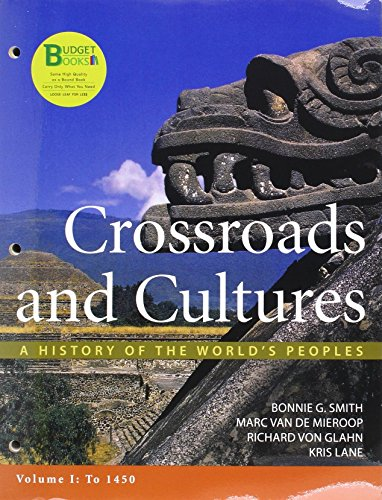 9780312571597: Crossroads and Cultures, Volume I: A History of the World's Peoples: To 1450 (Budget Books)