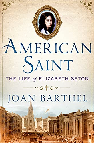 9780312571627: American Saint: The Life of Elizabeth Seton