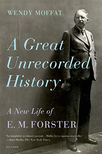 9780312572891: A Great Unrecorded History: A New Life of E. M. Forster