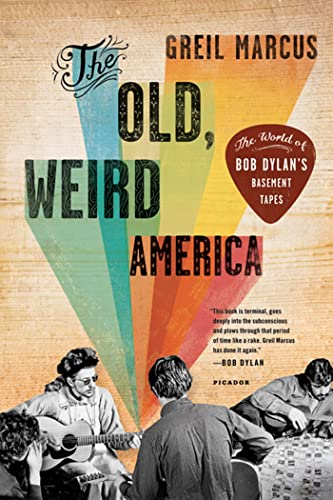 9780312572914: The Old, Weird America: The World of Bob Dylan's Basement Tapes
