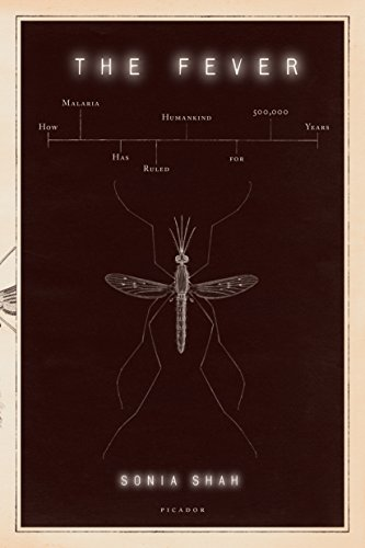 9780312573010: The Fever: How Malaria Has Ruled Humankind for 500,000 Years