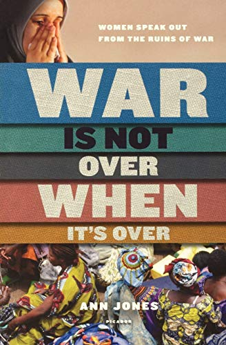 9780312573065: War Is Not over When It's over: Women Speak Out from the Ruins of War
