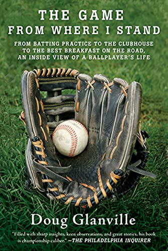 9780312573096: The Game from Where I Stand: From Batting Practice to the Clubhouse to the Best Breakfast on the Road, an Inside View of a Ballplayer's Life