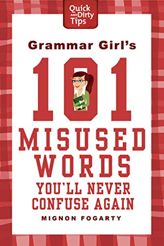 9780312573379: Grammar Girl's 101 Misused Words You'll Never Confuse Again (Quick & Dirty Tips)