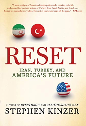 Reset: Iran, Turkey, and America's Future (0312573413) by Kinzer, Stephen