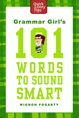 9780312573461: Grammar Girl's 101 Words to Sound Smart (Quick & Dirty Tips)