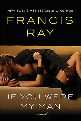 If You Were My Man: A Novel (0312573693) by Francis Ray