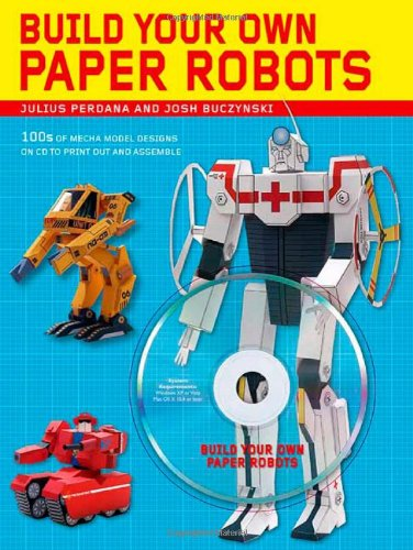 9780312573706: Build Your Own Paper Robots: 100s of Mecha Model Designs on CD to Print Out and Assemble