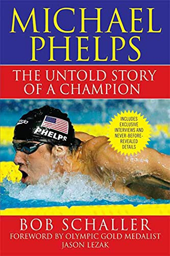 9780312573812: Michael Phelps: The Untold Story of a Champion
