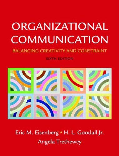 9780312574864: Organizational Communication: Balancing Creativity and Constraint