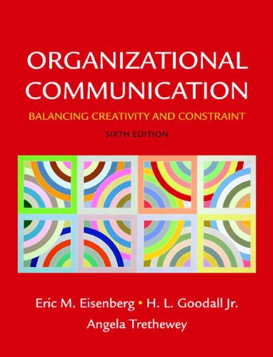 9780312574864: Organizational Communication: Balancing Creativity and Constraint