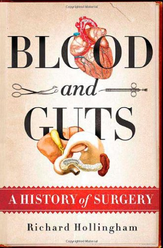 9780312575465: Blood and Guts: A History of Surgery