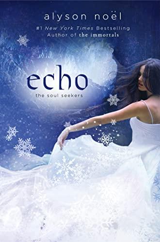 9780312575663: Echo (Soul Seekers)
