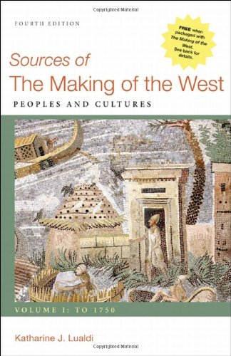 9780312576110: Sources of The Making of the West, Volume I: To 1750: Peoples and Cultures