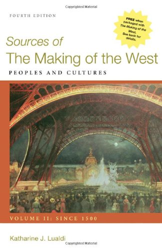 9780312576127: Sources of The Making of the West, Volume II: Since 1500: Peoples and Cultures