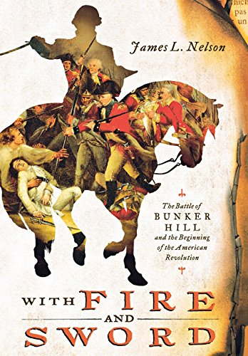 9780312576448: With Fire and Sword: The Battle of Bunker Hill and the Beginning of the American Revolution