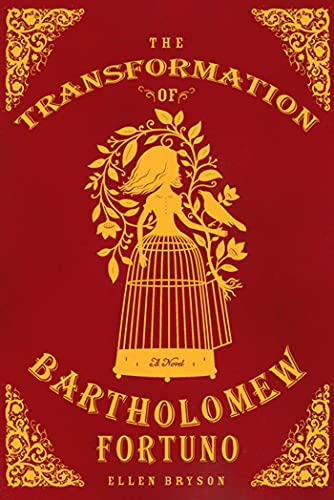 The Transformation of Bartholomew Fortuno: A Novel: Bryson, Ellen