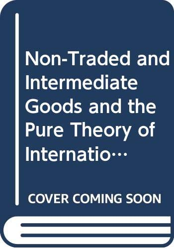 9780312577285: Non-Traded and Intermediate Goods and the Pure Theory of International Trade