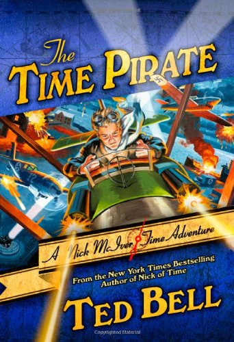 9780312578107: The Time Pirate: A Nick McIver Time Adventure (Nick McIver Adventures Through Time)