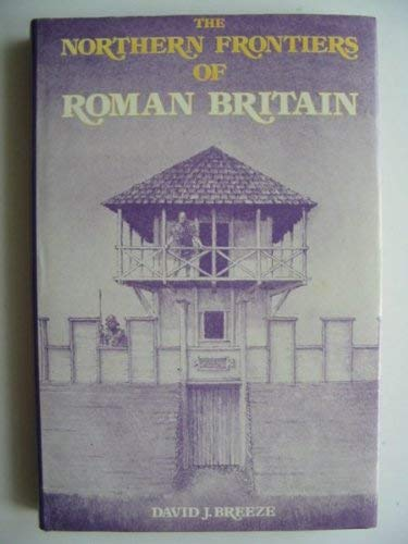 9780312578978: The Northern Frontiers of Roman Britain