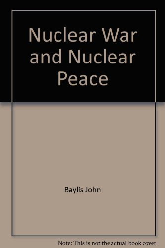 Nuclear war and nuclear peace (0312579780) by Gerald Segal; Lawrence Freedman; John Baylis