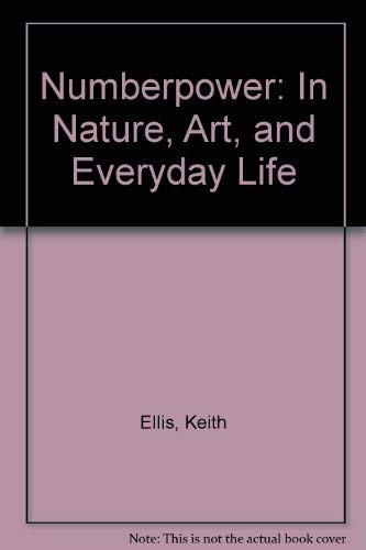Numberpower In Nature, Art, and Everyday Life: Ellis, Keith