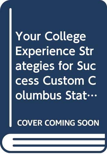 9780312580070: Your College Experience Strategies for Success Custom Columbus State University
