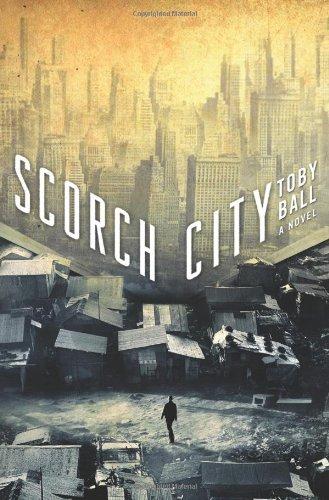 Scorch City: Ball, Toby