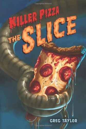 Killer Pizza: The Slice (0312580886) by Greg Taylor