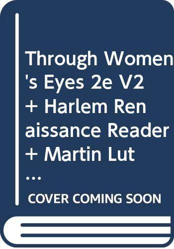 Through Women's Eyes 2e V2 & Harlem Renaissance Reader & Martin Luther King, Malcolm X, and the Civil Rights Struggles of the 1950's and 1960's (9780312580926) by Ellen Carol DuBois; Lynn Dumenil; Jeffrey Brown Ferguson; David Howard-Pitney