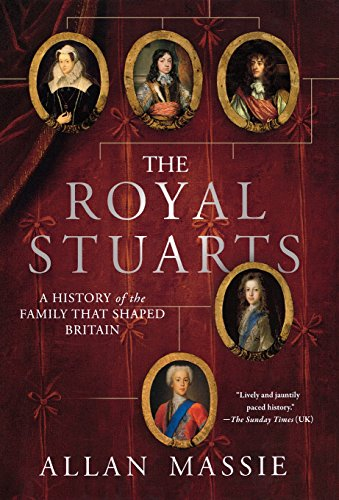 9780312581756: The Royal Stuarts: A History of the Family That Shaped Britain