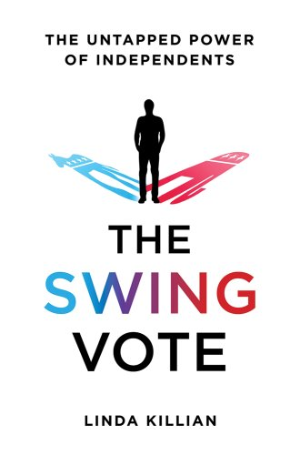 9780312581770: The Swing Vote: The Untapped Power of Independents