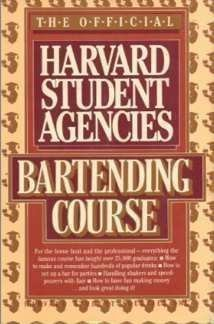 The Official Harvard Student Agencies bartending course: St. Martin's Press