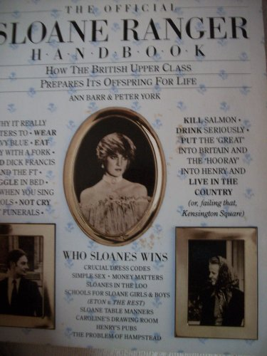 9780312582296: The official Sloane Ranger handbook: How the British upper class prepares its offspring for life