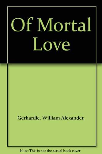 9780312582753: Of Mortal Love