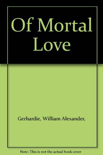 9780312582753: Of Mortal Love