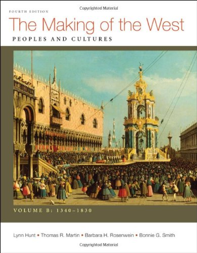 9780312583415: The Making of the West, Volume B: 1340-1830: Peoples and Cultures