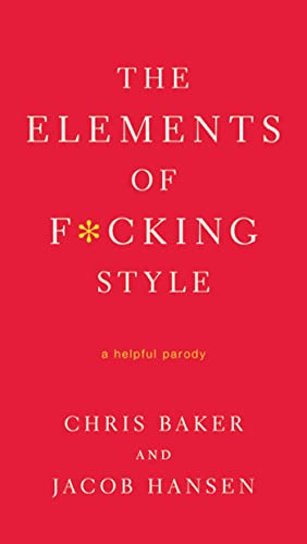 9780312583774: The Elements of F*cking Style