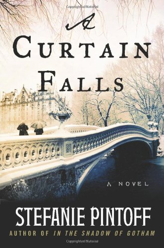 A Curtain Falls: A Novel [Signed First Edition]: Stefanie Pintoff