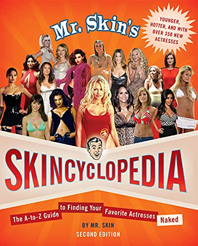 9780312584023: Mr. Skin's Skincyclopedia: The A-to-Z Guide to Finding Your Favorite Actresses Naked