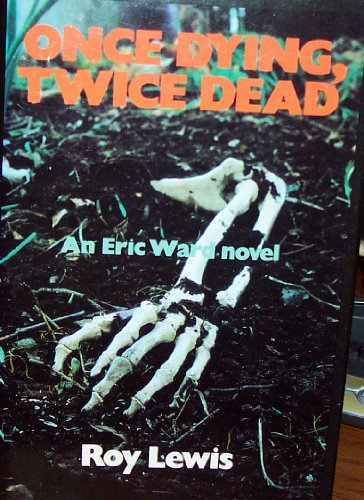 ONCE DYING, TWICE DEAD: An Eric Ward Novel
