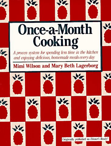 Once-A-Month Cooking (0312584784) by Wilson, Mimi; Lagerborg, Mary Beth; Wilson, Mary