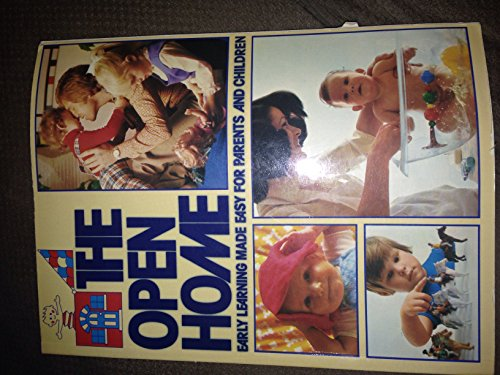 9780312586607: The Open Home: Early Learning Made Easy for Parents and Children